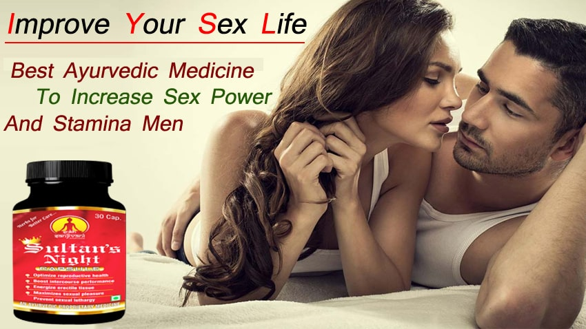 improve your sex life with best ayurvedic medicine, to increase sex power and stamina men