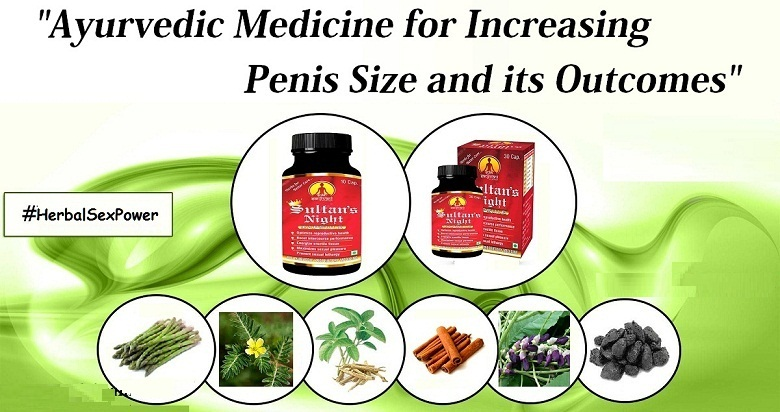 ayurvedic medicine for increasing penis size and its outcomes