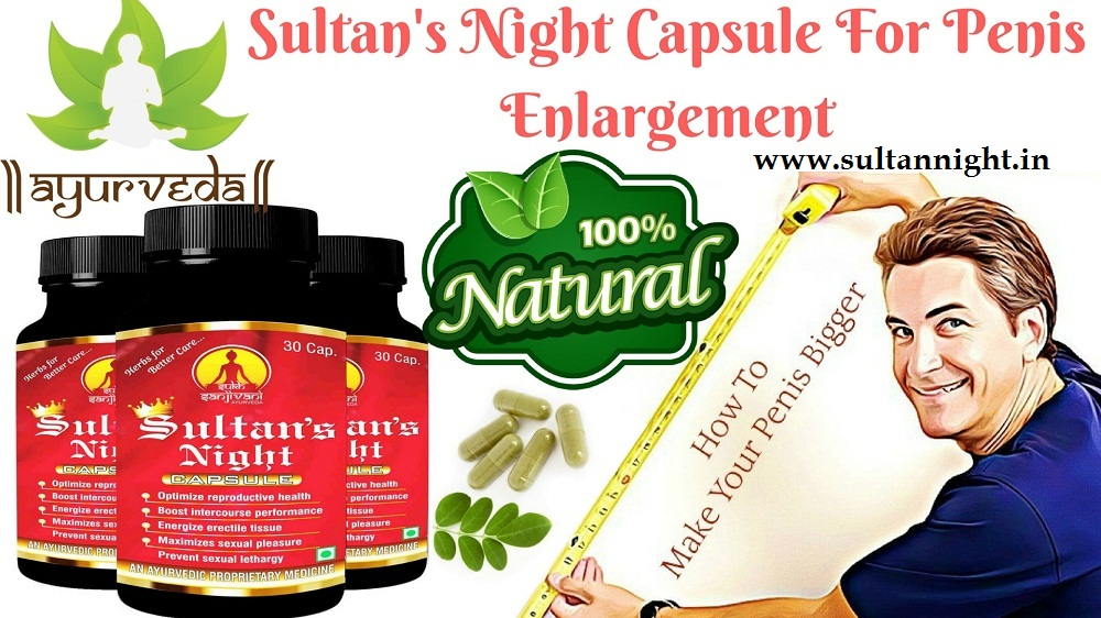 sultan's night capsule for penis enlargement
